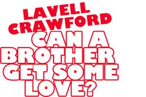 lavell crawford can a brother get some love netflix