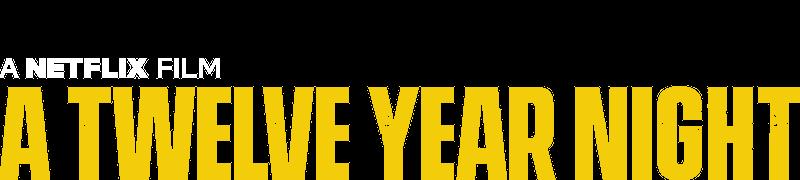 a twelve year night netflix official site