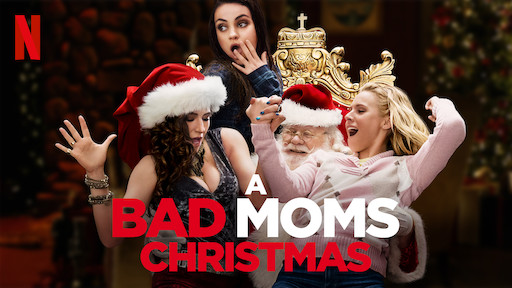Bad Moms Christmas Putlockers.Bad Moms Netflix Official Site