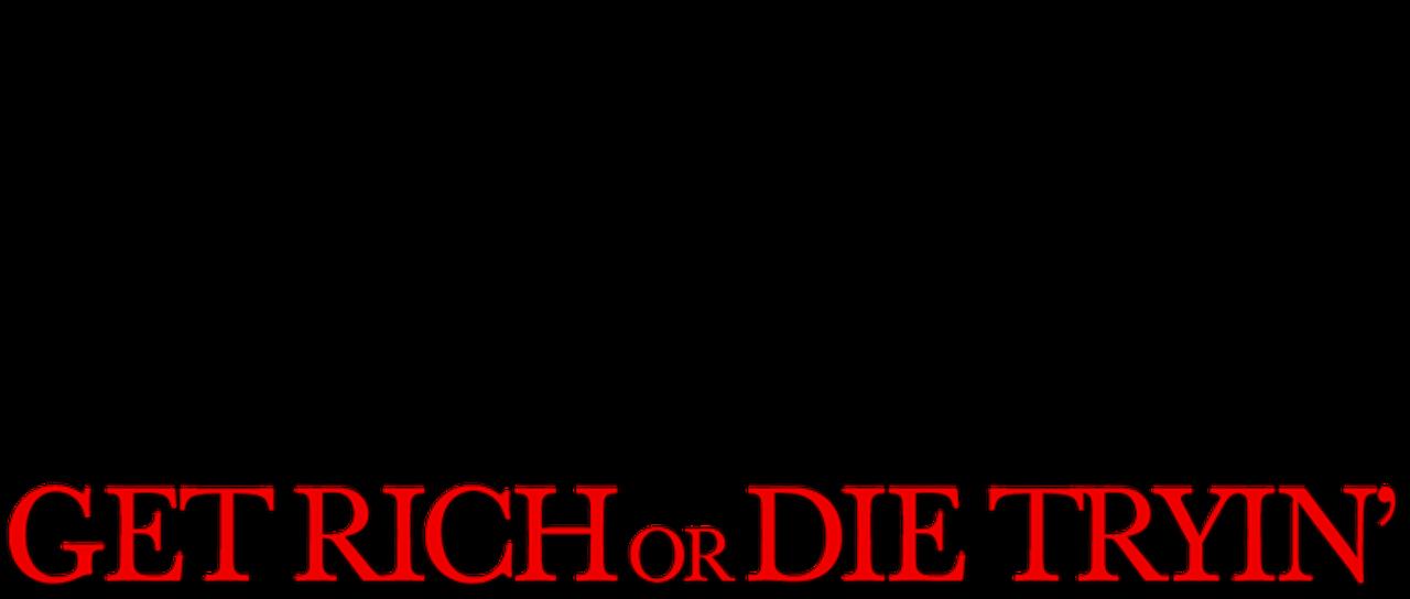 Get Rich Or Die Tryin Netflix