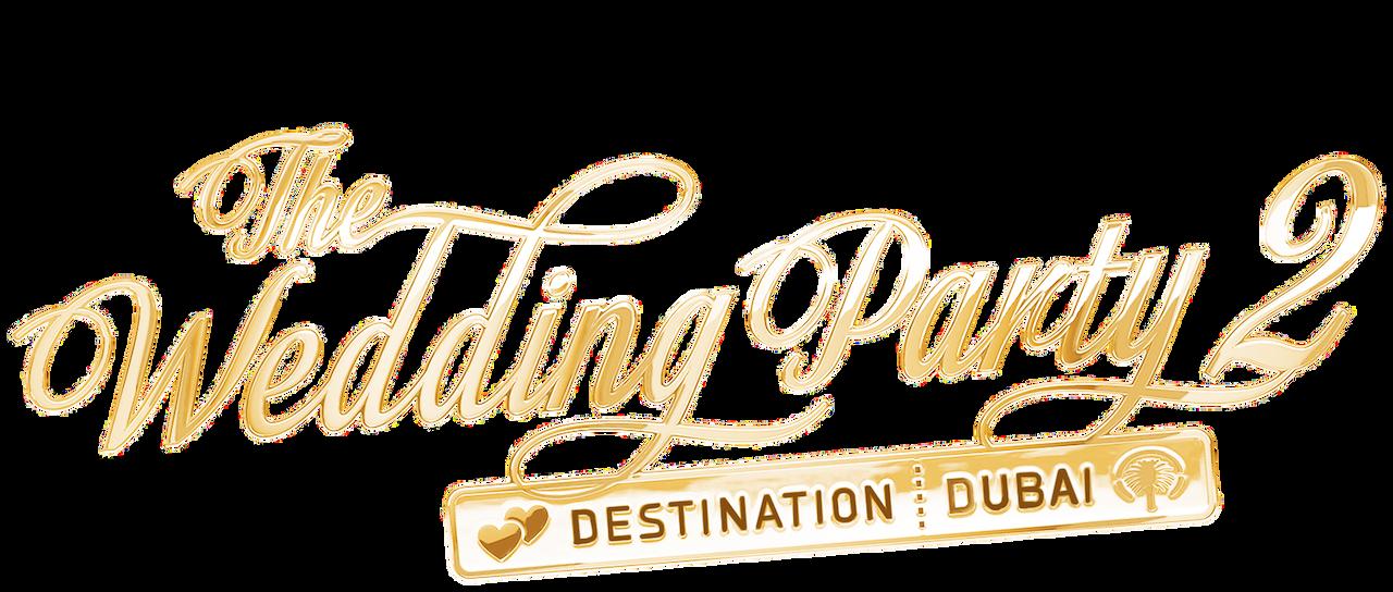 The Wedding Party 2 Destination Dubai Netflix