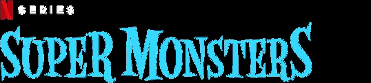 Super Monsters | Netflix Official Site
