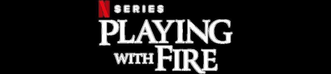 Jugar con fuego | Netflix Official Site