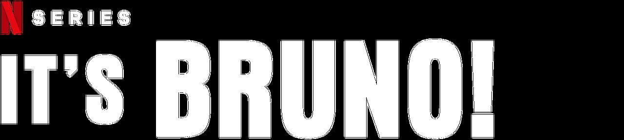 It's Bruno! | Netflix Official Site